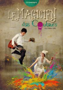 affiche du spectacle théâtral et musicale Le Magicien des Couleurs d'après l'album jeunesse d'Arnold Lobel